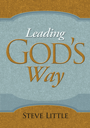 Leading God's Way - eBook  -     By: Steve Little