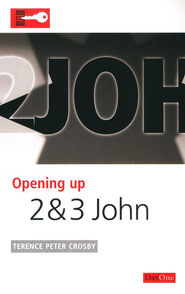 Opening up 2 & 3 John  -     By: Terence Peter Crosby