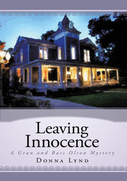 Leaving Innocence: A Gran and Bass Olson Mystery - eBook  -     By: Donna Lynd