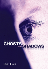 Ghosts and Shadows - eBook  -     By: Ruth Hunt