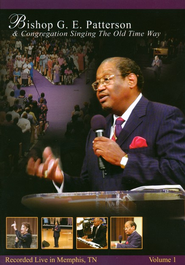Singing the Old Time Way Recorded Live Memphis, TN V1  -     By: Bishop G.E. Patterson & Congregation