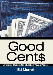 Good Cent: A Simple Budget for Christian Young People - eBook  -     By: Ed Murrell
