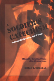 A Soldier's Catechism   -     By: Michael Cannon