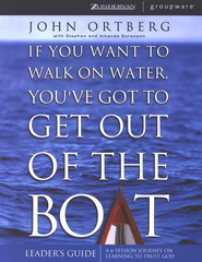 If You Want to Walk on Water, You've Got to Get Out  of the Boat, Leader's Guide - Slightly Imperfect  -