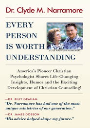EVERY PERSON IS WORTH UNDERSTANDING - eBook  -     By: Dr. Clyde M. Narramore