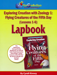 Exploring Creation with Zoology 1: Flying Creatures of the Fifth Day Lessons 1-6 Lapbook  -              By: Cyndi Kinney
