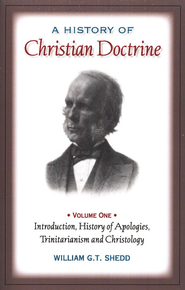 A History of Christian Doctrine, Volume 1   -     By: William G.T. Shedd