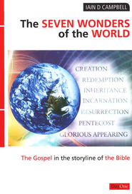 The Seven Wonders of the World: The Gospel in the   Storyline of the Bible  -     By: Iain D. Campbell