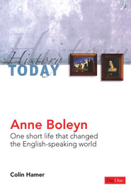 Anne Boleyn: One Short Life that Changed The   English-Speaking World  -     By: Colin Hamer