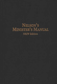 Nelson's Minister's Manual (NKJV Edition) - Slightly Imperfect  -