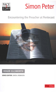 Face2face Simon Peter: Encountering the Preacher at Pentecost  -     By: Roger Ellsworth