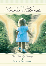 IN MY FATHERS HANDS: God's Grace. My Testimony. - eBook  -     By: Radica Quackenbos