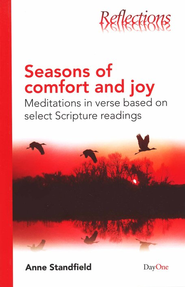 Seasons of Comfort and Joy: Meditations in Verse Based on Select Scripture Readings  -     By: Anne Standfield