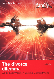 The Divorce Dilemma: God's Last Word on Lasting Commitment  -     By: John MacArthur