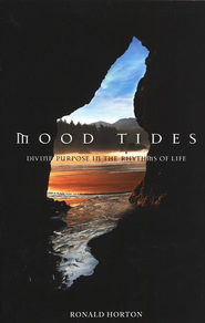 Mood Tides: Divine Purpose in the Rhythms of Life   -     By: Ronald Horton