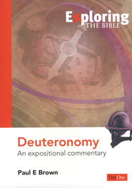 Exploring the Bible: Deuteronomy: An Expositional Commentary  -     By: Paul E. Brown