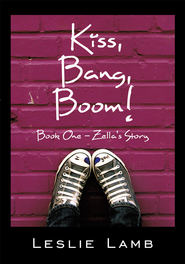 Kiss, Bang, Boom!: Book One - Zella's story - eBook  -     By: Leslie Lamb