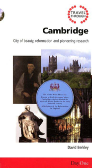 Travel Through Cambridge: City of Two Books - God's Word and God's Works  -     By: David Berkley