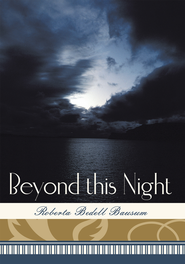 Beyond This Night - eBook  -     By: Roberta Bedell Bausum