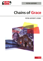 Chains of Grace: Peter Jeffery's Story  -     By: Peter Jeffery