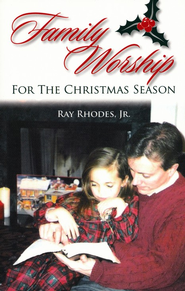 Family Worship for the Christmas Season  -     By: Ray Rhodes