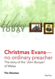 Christmas Evans--No Ordinary Preacher: The Story of  the John Bunyan of Wales  -     By: Tim Shenton