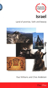 Travel Through: Israel: Land of Promise, Faith and Beauty  -     By: Paul Williams, Clive Anderson