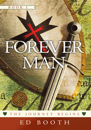 FOREVER MAN: The Journey Begins Book 1: The Journey Begins Book 1 - eBook  -     By: Ed Booth