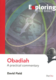 Obadiah: A Practical Commentary   -     By: David Field