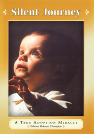 Silent Journey: A True Adoption Miracle - eBook  -     By: Edwina Holman Champion