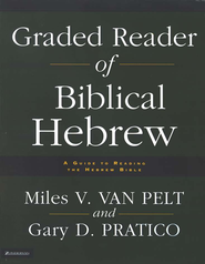 Graded Reader of Biblical Hebrew: A Guide to Reading the Hebrew Bible  -     By: Miles V. Van Pelt, Gary D. Pratico
