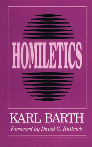 Homiletics   -     By: Karl Barth