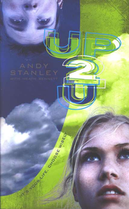 Up 2 U: It's Your Life, Choose Wisely   -     By: Andy Stanley, Heath Bennett