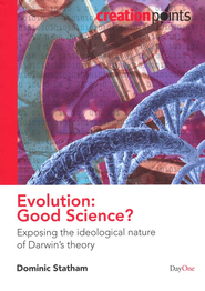 Evolution: Good Science? Exposing The Ideological Nature of Darwin's Theory  -     By: Dominic Statham