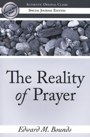 The Reality Of Prayer  -              By: E.M. Bounds