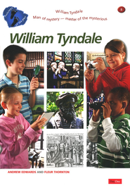 Footsteps of The Past: William Tyndale: Man of Mystery, Master of The Mysterious  -              By: Andrew Edwards, Fluer Thornton