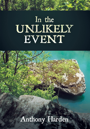In the Unlikely Event - eBook  -     By: Anthony Harden