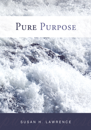 Pure Purpose - eBook  -     By: Susan H. Lawrence
