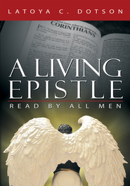 A Living Epistle: Read by All Men - eBook  -     By: LaToya C. Dotson