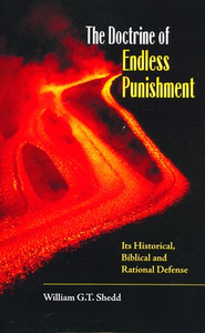 The Doctrine of Endless Punishment  -     By: William G.T. Shedd