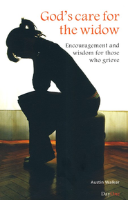 God's Care for the Widow: Encouragement and Wisdom  for Those Who Grieve  -              By: Austin Walker