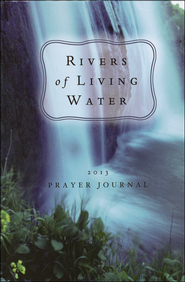 Prayer Journal 2013: Rivers of Living Water  -