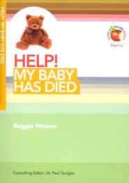 HELP! My Baby Has Died  -     Edited By: Paul Tautges     By: Reggie Weems