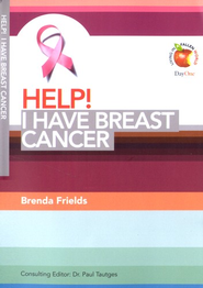 HELP! I Have Breast Cancer  -     Edited By: Paul Tautges     By: Brenda Frields