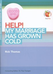 HELP! My Marriage Has Grown Cold  -     Edited By: Paul Tautges     By: Rick Thomas