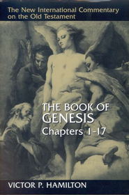 The Book of Genesis, Chapters 1-17: New International Commentary on the Old Testament [NICOT]  -     By: Victor P. Hamilton