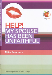 HELP! My Spouse Has Been Unfaithful  -     Edited By: Paul Tautges     By: Mike Summers