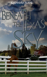 #3: Beneath the Texas Sky  -     By: Kasandra Elaine