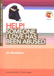 HELP! Someone I Love Has Been Abused   -     Edited By: Paul Tautges     By: Jim Newheiser