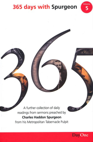 365 Days with C H Spurgeon Volume 5: A Further Collection of Daily Readings from Sermons Preached by Charles Haddon Spurgeon from His Metropolitan Tabernacle Pulpit - Slightly Imperfect  -     By: Charles H. Spurgeon
